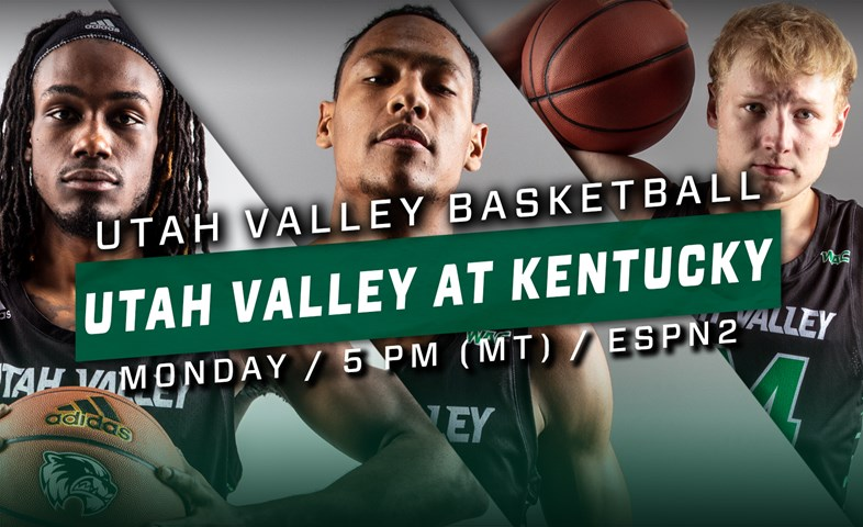 Utah Valley faces Kentucky Monday night on ESPN2